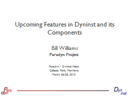Upcoming Features in  Dyninst