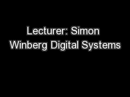 Lecturer: Simon Winberg Digital Systems
