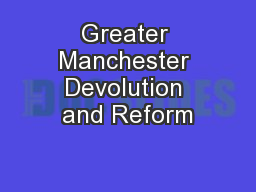 Greater Manchester Devolution and Reform
