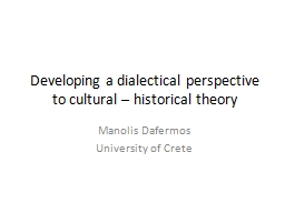 Developing a dialectical perspective to cultural – historical theory