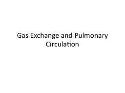Gas Exchange and Pulmonary Circulation