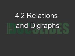 4.2 Relations and Digraphs