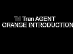 Tri Tran AGENT   ORANGE INTRODUCTION