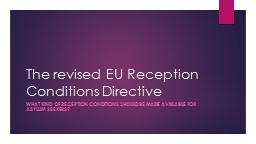 The revised EU Reception Conditions Directive PowerPoint PPT Presentation