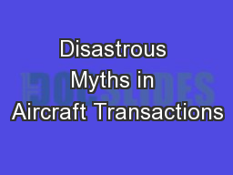 Disastrous Myths in Aircraft Transactions