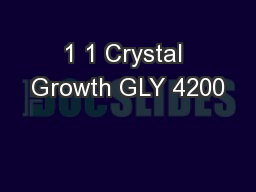 1 1 Crystal Growth GLY 4200