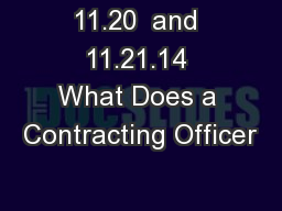 11.20  and 11.21.14 What Does a Contracting Officer