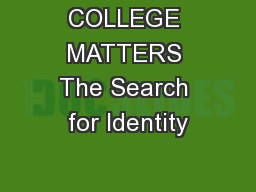 COLLEGE MATTERS The Search for Identity