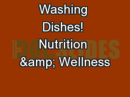 Washing Dishes! Nutrition & Wellness