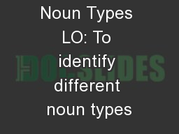Noun Types LO: To identify different noun types