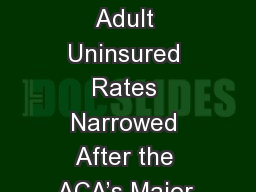 Racial and Ethnic Disparities in Adult Uninsured Rates Narrowed After the ACA�s Major Coverage Ex