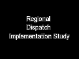 Regional Dispatch Implementation Study