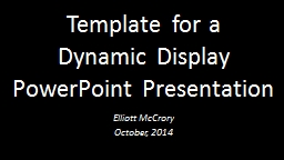 Template for a  Dynamic Display PowerPoint Presentation
