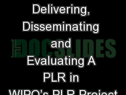 Topic 13: Planning, Delivering, Disseminating and Evaluating A PLR in WIPO�s PLR Project