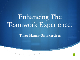 Enhancing  The  Teamwork Experience:
