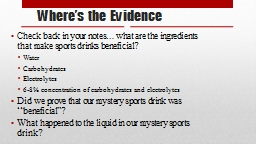 Where's the Evidence Check back in your notes… what are the ingredients that make sports drinks