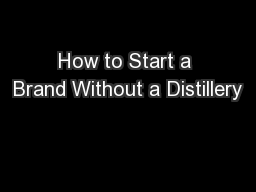 How to Start a Brand Without a Distillery