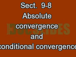 Sect.  9-8  Absolute convergence and conditional convergence