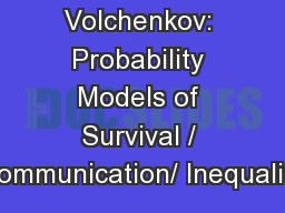 Dimitri Volchenkov: Probability Models of Survival / Communication/ Inequality
