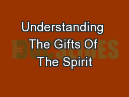 Understanding The Gifts Of The Spirit