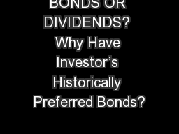 BONDS OR DIVIDENDS? Why Have Investor's Historically Preferred Bonds?