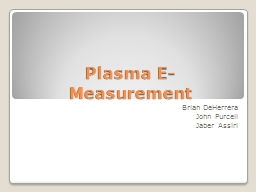 Plasma E- Measurement Brian PowerPoint PPT Presentation