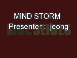MIND STORM Presenter :  jeong