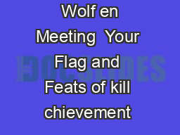 Wolf en Meeting  Your Flag and Feats of kill chievement