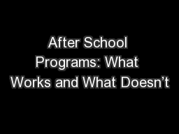 After School Programs: What Works and What Doesn't PowerPoint PPT Presentation