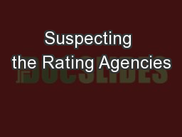 Suspecting the Rating Agencies