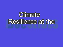 Climate  Resilience at the