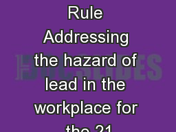 A Draft Lead Rule Addressing the hazard of lead in the workplace for the 21