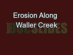 Erosion Along Waller Creek