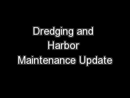 Dredging and Harbor Maintenance Update