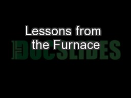 Lessons from the Furnace