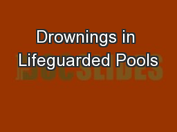 Drownings in Lifeguarded Pools PowerPoint Presentation, PPT - DocSlides