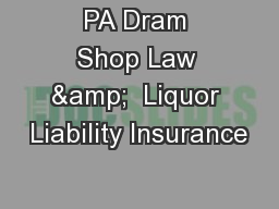 PA Dram Shop Law &  Liquor Liability Insurance