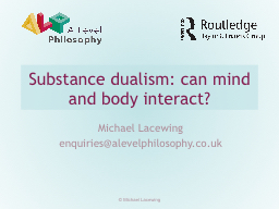 Substance  dualism: can mind and body interact?