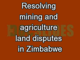Resolving mining and agriculture land disputes in Zimbabwe