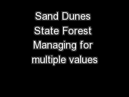 Sand Dunes State Forest Managing for multiple values
