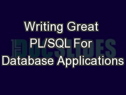 Writing Great PL/SQL For Database Applications
