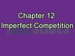 Chapter 12 Imperfect Competition