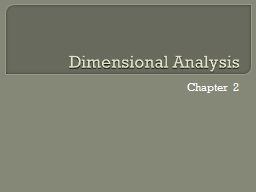 Dimensional Analysis Chapter 2