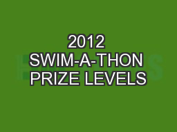 2012 SWIM-A-THON PRIZE LEVELS PowerPoint PPT Presentation