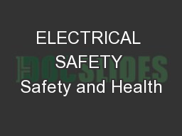 ELECTRICAL SAFETY Safety and Health
