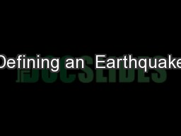 Defining an  Earthquake