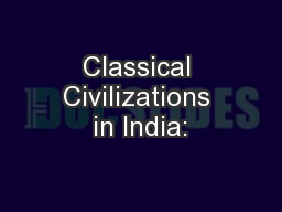Classical Civilizations in India: PowerPoint PPT Presentation