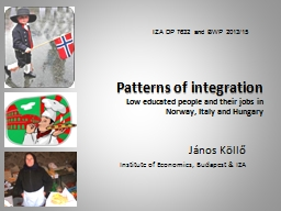 Patterns of integration Low educated people and their jobs in