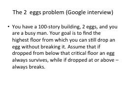 The  2  eggs  problem (Google interview)