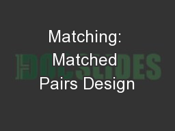 Matching: Matched Pairs Design